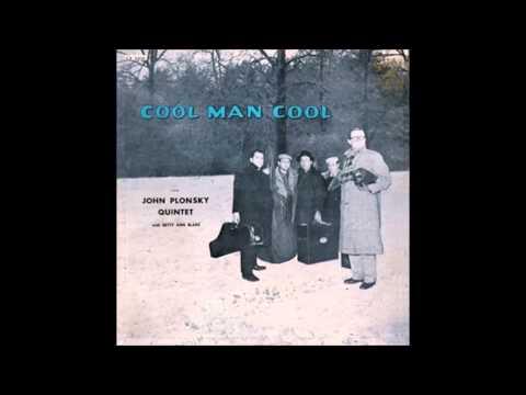 """John Plonsky Quintet """"Cool Man Cool"""" 1957 Jazz LP FULL ALBUM"""