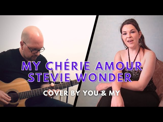 My cherie amour - Stevie Wonder (acoustic cover by You & My)