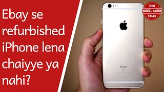Should you buy refurbished iPhone from eBay? eBay se refurbished iPhone lena chaniyye ya nahi?
