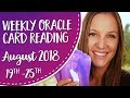 Weekly Oracle Card Reading ~ August 19th-25th 2018