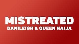 Play Mistreated (feat. Queen Naija)