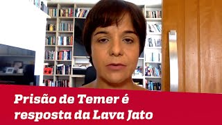 Prisão de Temer é resposta da Lava Jato no momento em que sofre revés | #VeraMagalhães thumbnail