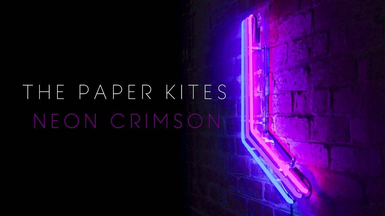 the-paper-kites-neon-crimson-thepaperkitesband