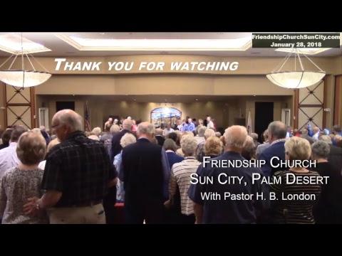 01.28.18 - Pastor H. B. London - Friendship Church Sun City