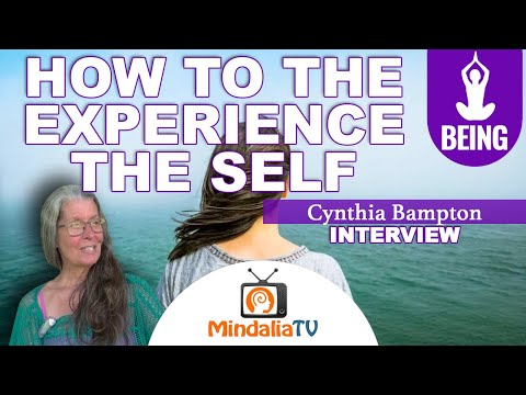 How to experience the self, by Cynthia Bampton