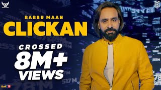 BABBU MAAN - CLICKAN | FULL VIDEO | PAGAL SHAYAR | LATEST PUNJABI SONG 2020
