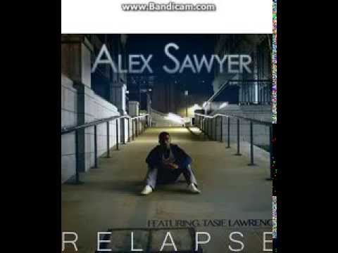 Relapse  Alex Sawyer ft. Tasie Lawrence