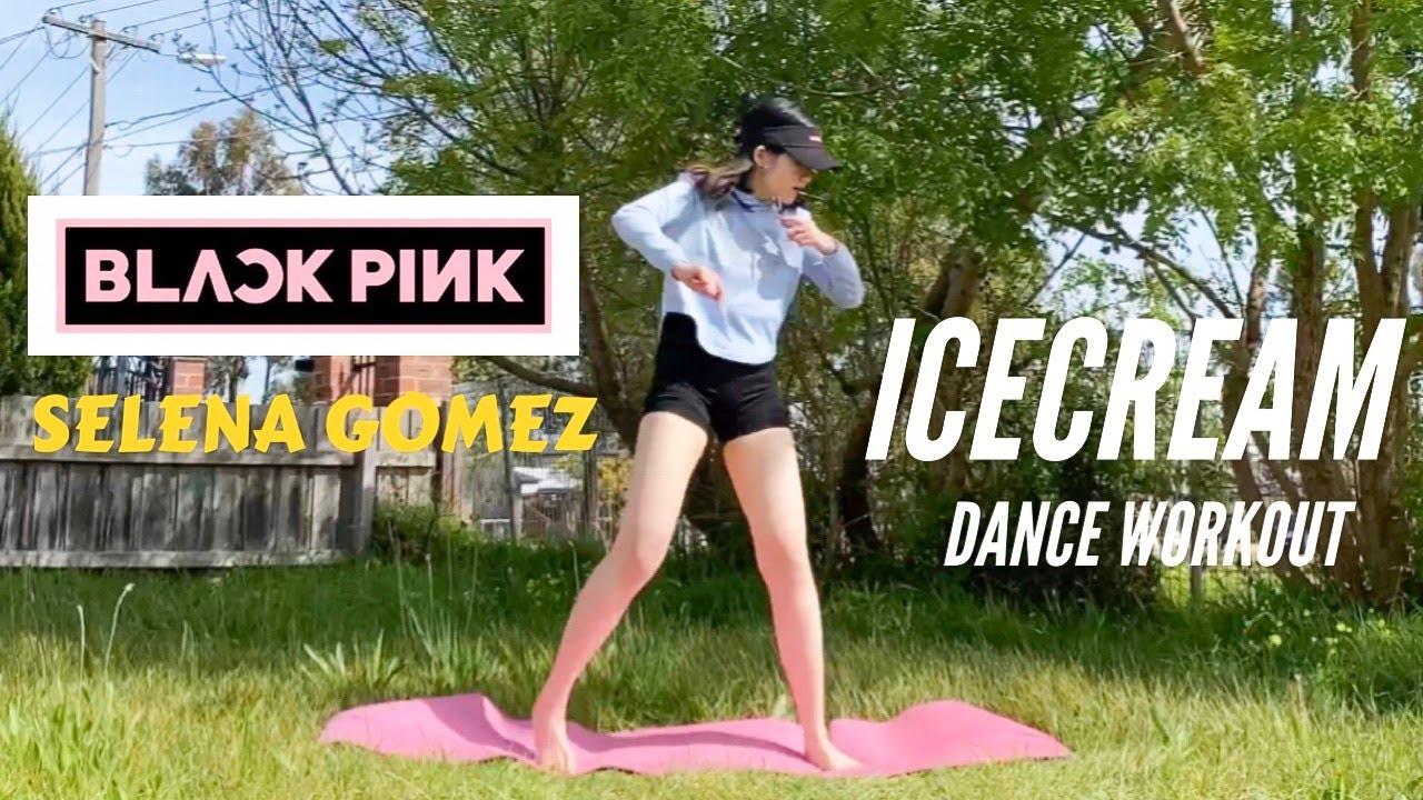"GIẢM CÂN ""KHÔNG"" NỖ LỰC CÙNG BLACKPINK – Ice Cream (wt Selena Gomez) | DANCE WORKOUT"