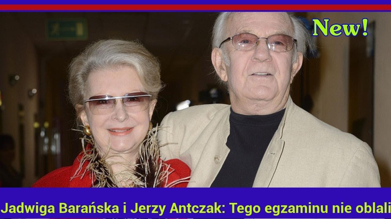 Jadwiga Barańska i Jerzy Antczak: Tego egzaminu nie oblali