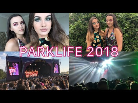 PARKLIFE 2018 VLOG