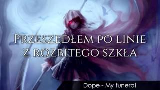Dope - My funeral - Tłumaczenie pl