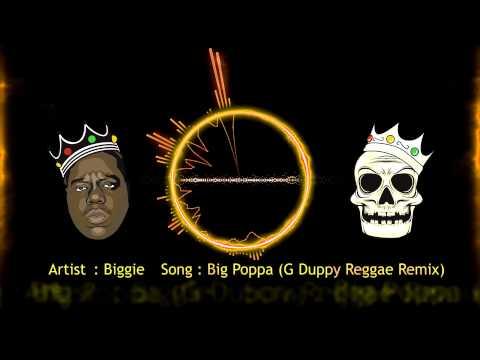 Biggie - Big Poppa (G Duppy Reggae Remix)