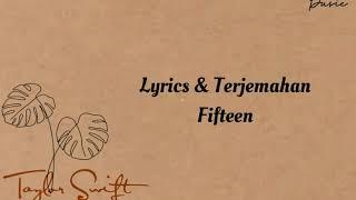 [Lyrics & Terjemahan] Taylor Swift - Fifteen