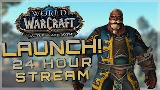 24 HOUR BFA LAUNCH STREAM HYPE! | GOOD MORNING AZEROTH | World of Warcraft Battle For Azeroth