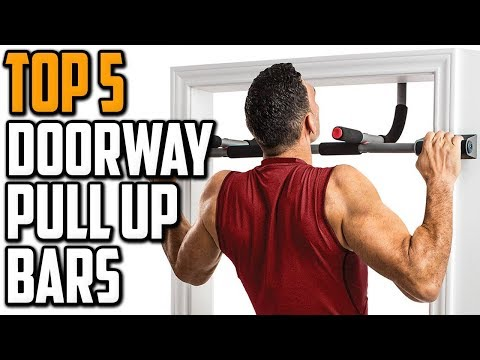 Best Doorway Pull Up Bar Reviews Top 5 Doorway Pull Up Bars For Fitness Training