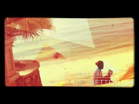 Get Better - Mike Carter (HD AUDIO)