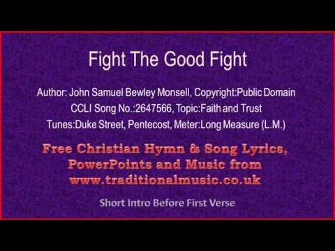 Fight The Good Fight with all thy Might - Hymn Lyrics & Music