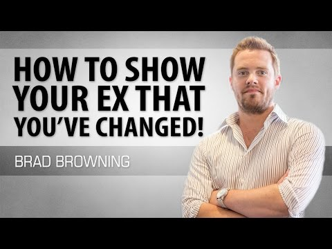 how to show your ex you've changed
