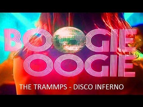 THE TRAMMPS -  DISCO INFERNO - BOOGIE OOGIE -