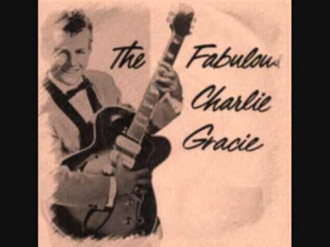 Charlie Gracie - You Got A Heart Like A Rock