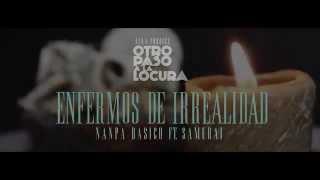 Enfermos de Irrealidad - Nanpa Básico Ft. Samurai (Video Flyer)