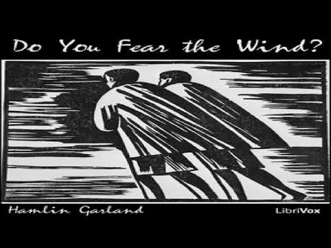 Do You Fear the Wind?   Hamlin Garland   Multi-version (Weekly and Fortnightly poetry), Poetry