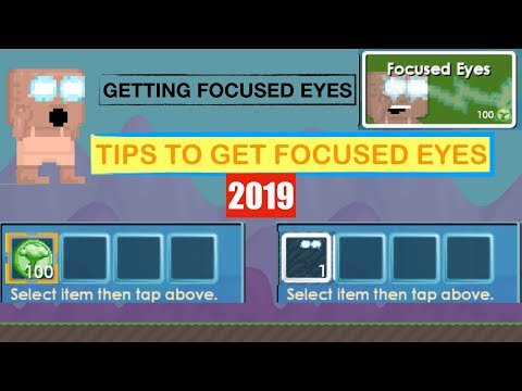 Growtopia   Getting Focused Eyes And Tips 2019 !!
