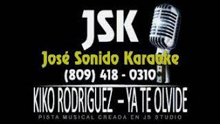Kiko Rodriguez YA TE OLVIDE letras lyrics JSK