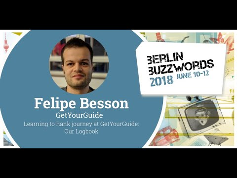 Berlin Buzzwords 18: Felipe Besson – Learning to Rank journey at GetYourGuide: Our Logbook on YouTube