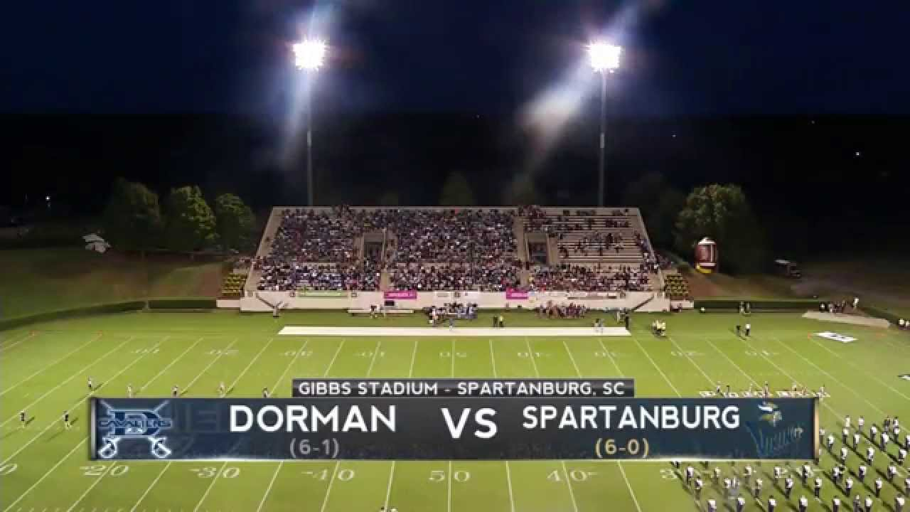 Spartanburg High School Vs Dorman High School Youtube