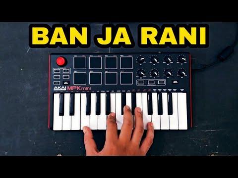 Ban Ja Tu Meri Rani Cover - Guru Randhawa   Akai Mpk Mini Mk2 INDIA   Instrumental   FuZaiL Xiddiqui