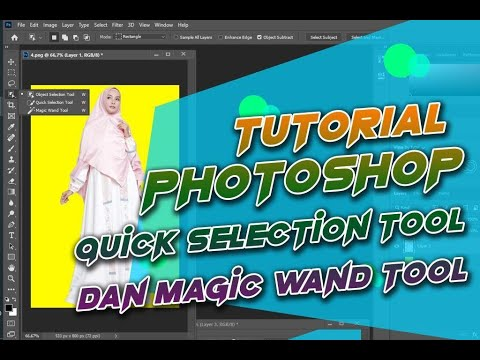 Tutorial Photoshop Cara Menggunakan Quick Selection Magic Wand Tool Part 7 By Isriade Putra Youtube