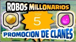 TOP 5: ROBOS MILLONARIOS + PROMOCION DE CLANES #7 - A por todas con Clash of Clans - EspaГ±ol - CoC