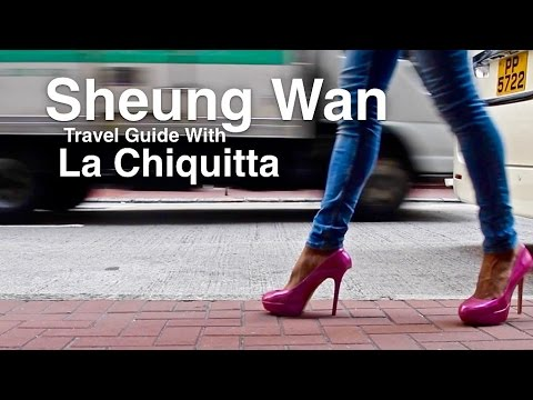 Sheung Wan Travel Guide with La Chiquitta