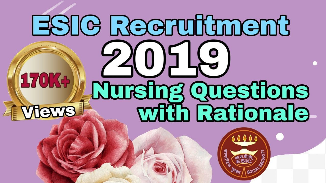 ESIC Staff Nurse Recruitment 2018-19    Questions with Rationale - 2 #esic