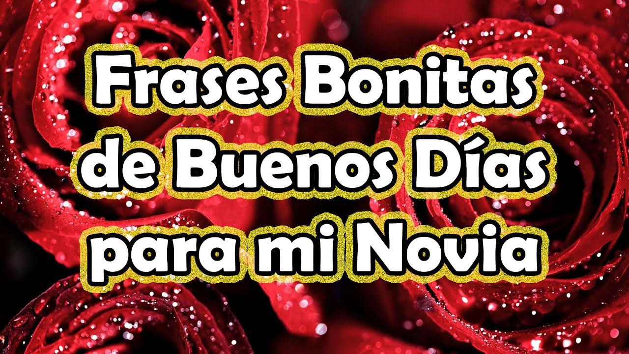 Frases De Buenos Dias Para Mi Novia Bella Frases Bonitas Feliz
