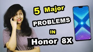 5 Major PROBLEMS in Honor 8X | MUST WATCH |
