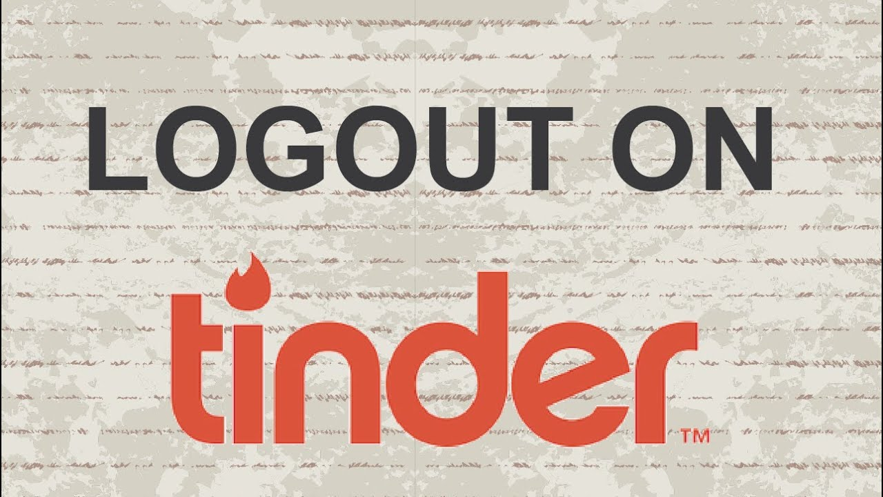 how to log out from tinder on computer