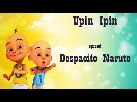 Upin Dan Ipin Nyanyi Despacito Naruto