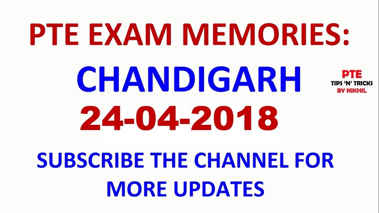 PTE EXAM MEMORIES: 24/04/2018 CHANDIGARH || PTE ACADEMIC || PTE BY NIKHIL