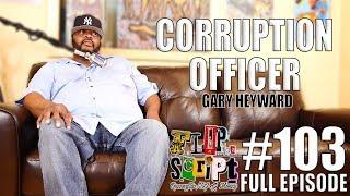 F.D.S #103 - CORRUPTION OFFICER - GARY HEYWARD - FULL EPISODE