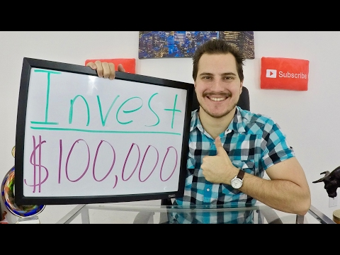 How to Invest $100,000 - How to Invest 100,000 Dollars!
