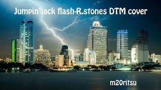 JUMPIN' JACK FLASH-R.stones DTM cover