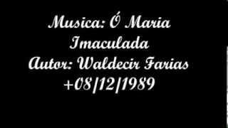 Ó MARIA IMACULADA DE WALDECIR FARIAS +08 DEZ 1989