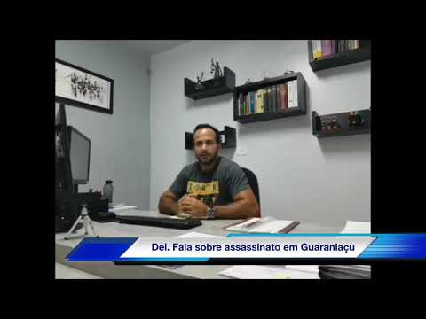 Del. Fala sobre assassinato em Guaraniaçu .