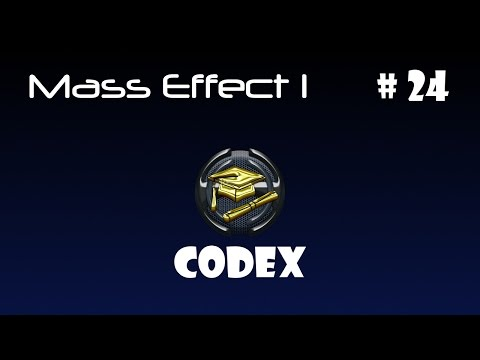 Let's Play Mass Effect 1 (PC) - Part 24 (Codex)