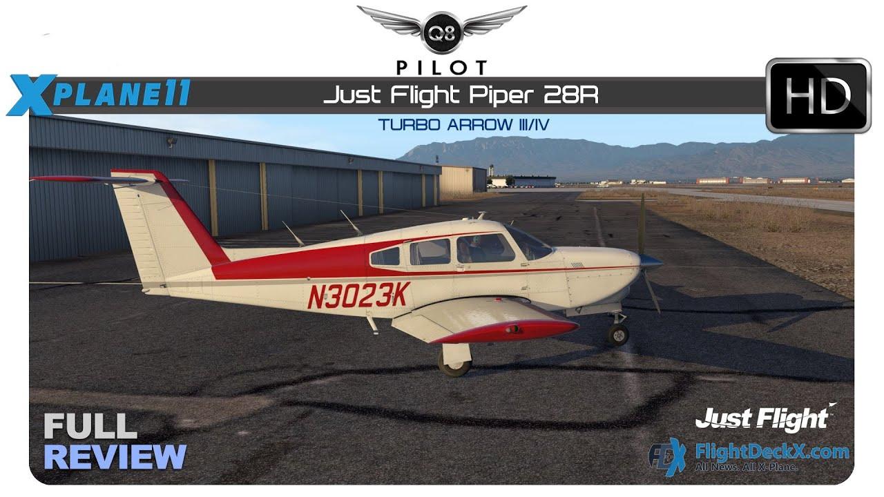 [X-Plane] Just Flight PA 28R Turbo Arrow III/IV for X-Plane 11 | Full Review
