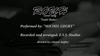Download Fadl Shaker - Rouh cover by michel gegry (Sub Indonesia)