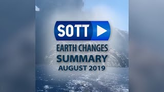 SOTT Earth Changes Summary - August 2019: Extreme Weather, Planetary Upheaval, Meteor Fireballs