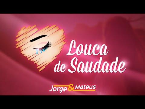 Jorge & Mateus - Louca de Saudade - (Como Sempre Feito Nunca) [Vídeo Oficial]